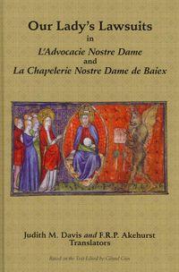 Our Lady's Lawsuits in L'Advocacie Nostre Dame and La Chapelerie Nostre Dame de Baiex