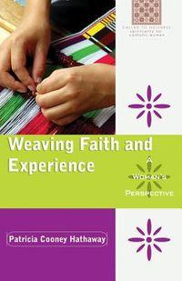 Weaving Faith and Experience