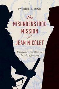 The Misunderstood Mission of Jean Nicolet