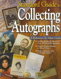 The Standard Guide to Collecting Autographs
