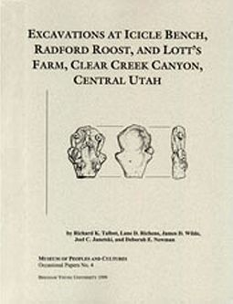 Excavations at Icicle Bench, Radford Roost and Lott's Farm, Clear Creek Canyon, Central Utah