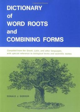 Dictionary of Word Roots and Combining Forms