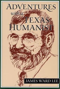 Adventures With a Texas Humanist