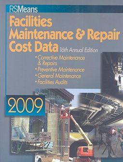 RS Means Facilities Maintenance & Repair Cost Data by Plotner, Stephen C   (EDT)/ Babbitt, Christopher (EDT)/ Baker, Ted (EDT)/ Balboni, Barbara  (EDT)/