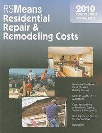 RSMeans Residential Repair & Remodeling Costs 2010