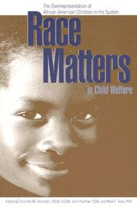 Race Matters In Child Welfare
