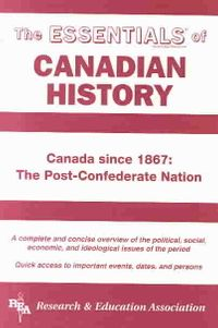 Essentials of Canadian History, 1868 to Present