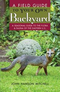 Field Guide to Your Own Back Yard