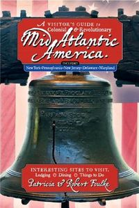 A Visitor's Guide to Colonial & Revolutionary Mid-Atlantic America