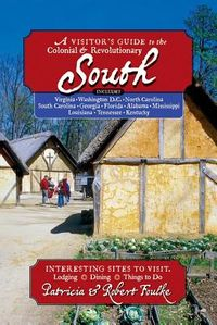 A Visitor's Guide to the Colonial & Revolutionary South