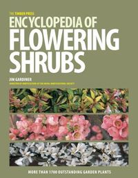 The Timber Press Encyclopedia of Flowering Shrubs