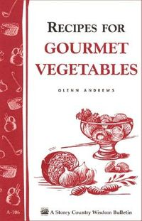 Recipes for Gourmet Vegetables
