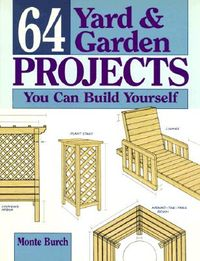 64 Yard & Garden Projects You Can Build Hourself