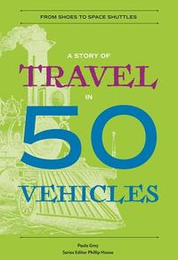 A Story of Travel in 50 Vehicles