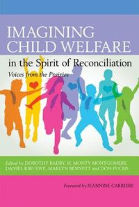 Imagining Child Welfare in the Spirit of Reconciliation