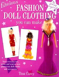 Fabulous Fashion Doll Clothing You Can Make