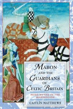 Mabon and the Guardians of Celtic Britain