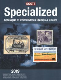 Scott Specialized Catalogue of United States Stamps & Covers 2019