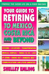 Your Guide to Retiring to Mexico, Costa Rica and Beyond