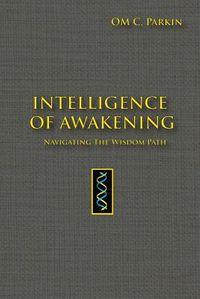 Intelligence of Awakening