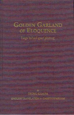 Golden Garland of Eloquence / Legs Hshad Gser Phreng
