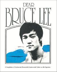 Dear Bruce Lee