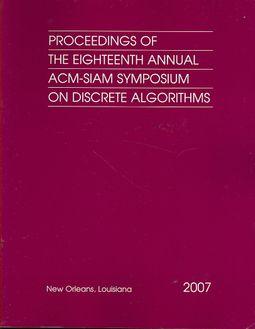 Proceedings of the Eighteenth Annual ACM-SIAM Symposium on Discrete Algorithms
