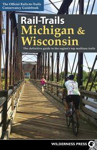 Rail-Trails Michigan & Wisconsin