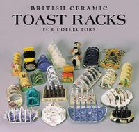 British Ceramic Toast Racks for Collectors