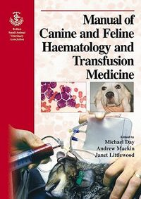 Manual Canine and Feline Hematology and Transfusion Medicine