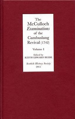 The McCulloch Examinations of the Cambuslang Revival (1742)