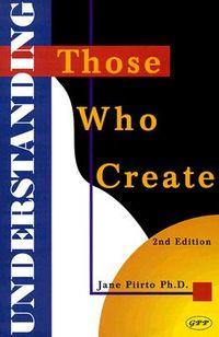 Understanding Those Who Create