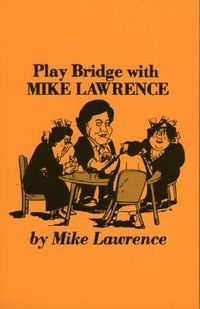Play Bridge With Mike Lawrence