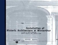The Installation of Historic Architecture at Winterthur