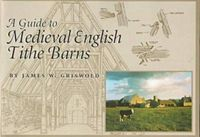 A Guide to Medieval English Tithe Barns