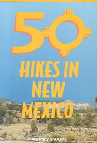 Fifty Hikes in New Mexico