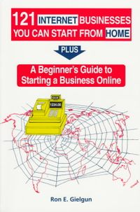 121 Internet Businesses You Can Start from Home