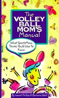 The Volleyball Mom's Manual