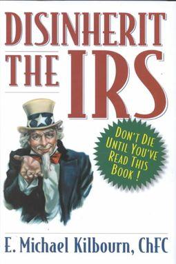 Disinherit the IRS