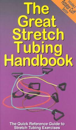 The Great Stretch Tubing Handbook