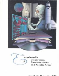 Encyclopedia of Cleanrooms, Bio-Cleanrooms, and Aseptic Areas
