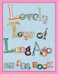 Lovely Toys of Long Ago an ABC Book