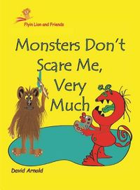 Monsters Don't Scare Me, Very Much