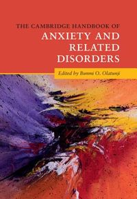 The Cambridge Handbook of Anxiety and Related Disorders