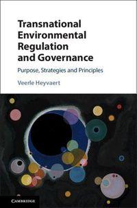 Transnational Environmental Regulation and Governance