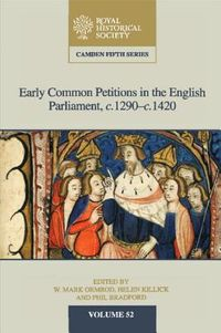 Early Common Petitions in the English Parliament, c.1290?c.1420