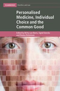 Personalised Medicine, Individual Choice and the Common Good