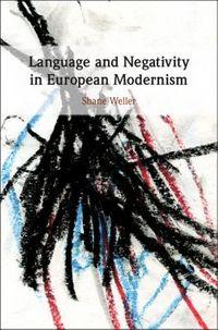 Language and Negativity in European Modernism