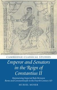 Emperor and Senators in the Reign of Constantius II
