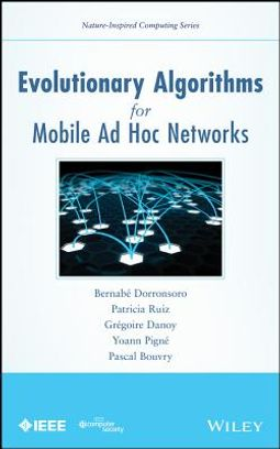 Evolutionary Algorithms for Mobile Ad Hoc Networks